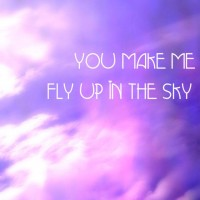 You make me fly...