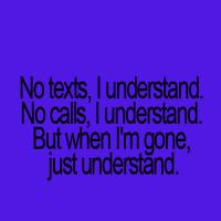 Just understand...